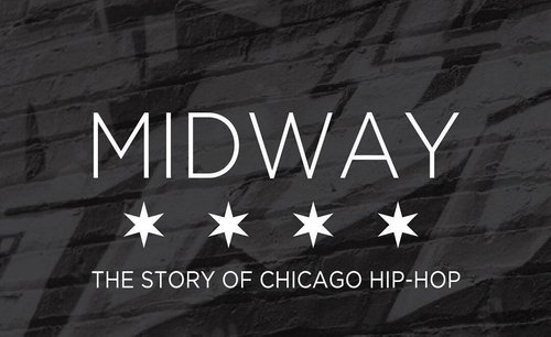 MidwayStoryofChicagoHipHop